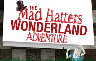 Mad Hatters Wonderland Adventure